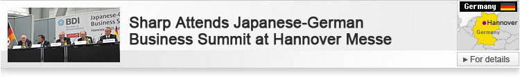 Sharp Attends Japanese-German Business Summit at Hannover Messe