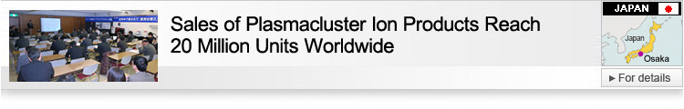 Sales of Plasmacluster Ion Products Reach 20 Million Units Worldwide